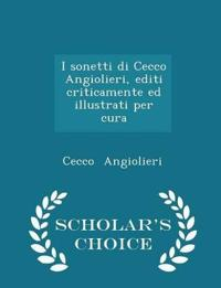 I Sonetti Di Cecco Angiolieri, Editi Criticamente Ed Illustrati Per Cura - Scholar's Choice Edition