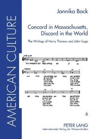 Concord in Massachusetts, Discord in the World: The Writings of Henry Thoreau and John Cage