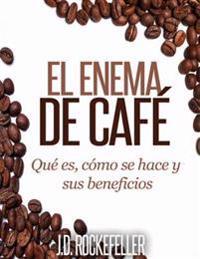 El Enema de Cafe: Que Es, Como Se Hace y Sus Beneficios