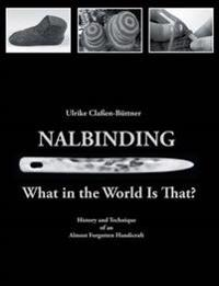 Nalbinding - What in the World Is That?