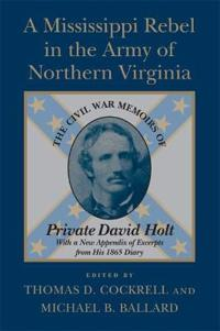 A Mississippi Rebel in the Army of Northern Virginia