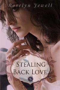 Stealing Back Love