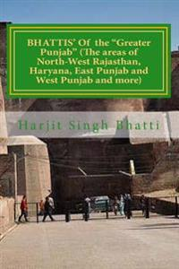 """Bhattis' of the """"Greater Punjab"""" (the Areas of North-West Rajasthan, Haryana, E: Rawals and Royals"""