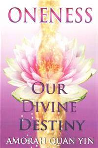 Oneness: Our Divine Destiny