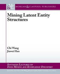 Mining Latent Entity Structures