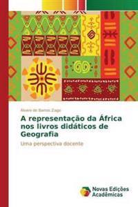 A Representacao Da Africa Nos Livros Didaticos de Geografia