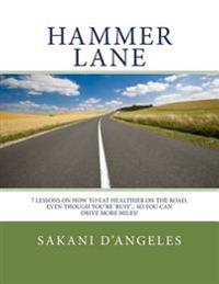 Hammer Lane: 7 Lessons on How to Eat Healthier on the Road