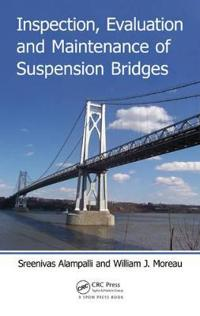 Inspection, Evaluation and Maintenance of Suspension Bridges