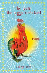 The Year the Eggs Cracked: Poems