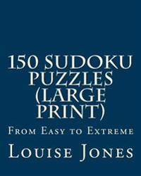 150 Sudoku Puzzles: From Easy to Extreme