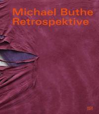 Michael Buthe: Retrospective