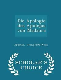 Die Apologie Des Apulejus Von Madaura - Scholar's Choice Edition