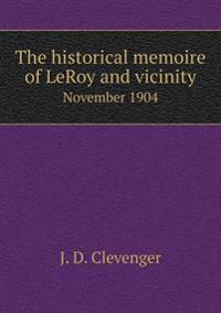 The Historical Memoire of Leroy and Vicinity November 1904