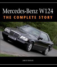 Mercedes-Benz W124: The Complete Story
