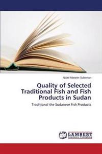 Quality of Selected Traditional Fish and Fish Products in Sudan