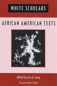 White Scholars/ African American Texts