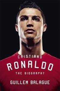 Cristiano ronaldo - the biography