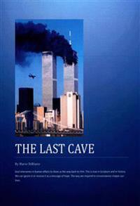 The Last Cave: Based on the Events on Ground Zero: Hope in God, Even When Circunstances Are Against Hope.