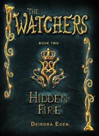 Hidden Fire: The Watchers, Book Two
