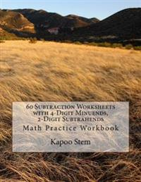 60 Subtraction Worksheets with 4-Digit Minuends  2-Digit Subtrahends  Math Practice Workbook - Kapoo Stem - böcker (9781511580618)     Bokhandel