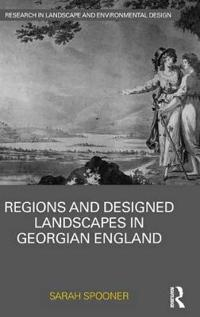 Regions and Designed Landscapes in Georgian England