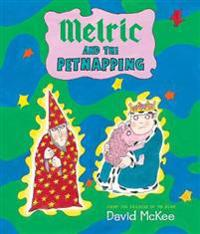 Melric and the Petnapping - David McKee - pocket (9781783441990)     Bokhandel