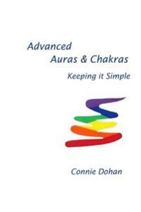Advanced Auras & Chakras: Keeping It Simple