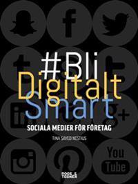 Bli digitalt smart : sociala medier för företag