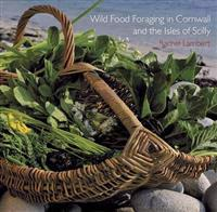 Wild food foraging in cornwall and the isles of scilly