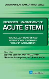 Prehospital Management of Acute STEMI: Practical Approaches and International Strategies for Early Intervention 2015