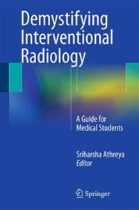 Demystifying Interventional Radiology: A Guide for Medical Students