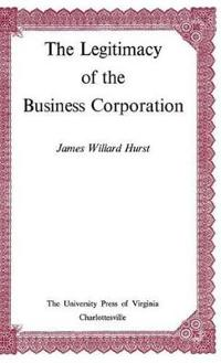 The Legitimacy of the Business Corporation in the Law of the United States 1780-1970
