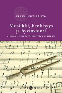 Musiikki, henkisyys ja hyvinvointi