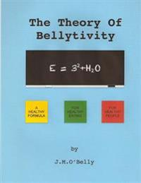 The Theory of Bellytivity: Words to Live and Diet by