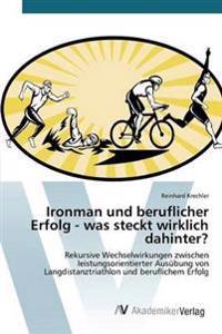 Ironman Und Beruflicher Erfolg - Was Steckt Wirklich Dahinter?