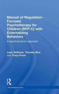 Manual of Regulation-focused Psychotherapy for Children Rfp-c With Externalizing Behaviors