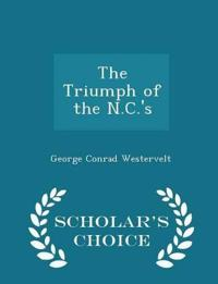 The Triumph of the N.C.'s - Scholar's Choice Edition