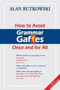 How to Avoid Grammar Gaffes Once and for All: Second Canadian Edition