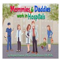 Mommies and Daddies Work in Hospitals
