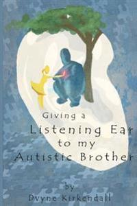 Giving a Listening Ear to My Autistic Brother