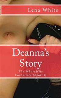 Deanna's Story: The Whorewife Chronicles (Book 3)