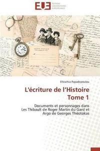 L'Ecriture de L'Histoire Tome 1