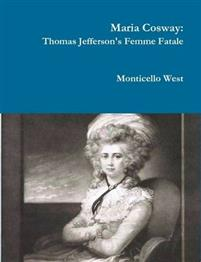 Maria Cosway: Thomas Jefferson's Femme Fatale or Failed Miniaturist Artist?