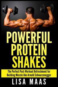 Powerful Protein Shakes: The Perfect Post-Workout Refreshment for Building Muscle Like Arnold Schwarzenegger