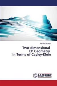 Two-Dimensional Ep Geometry in Terms of Cayley-Klein