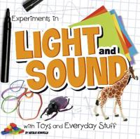 Experiments in light and sound with toys and everyday stuff