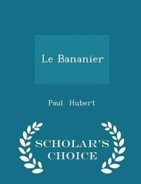 Le Bananier - Scholar's Choice Edition