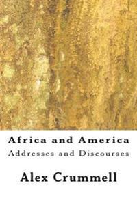 Africa and America: Addresses and Discourses