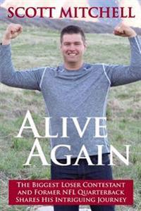 Alive Again: The Biggest Loser Contestant and Former NFL Quarterback Shares His Intriguing Journey