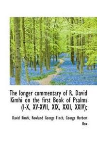 The Longer Commentary of R. David Kimhi on the First Book of Psalms (I-X, XV-XVII, XIX, XXII, XXIV);